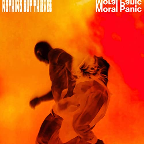 Nothing But Thieves Moral Panic - Music Trajectory