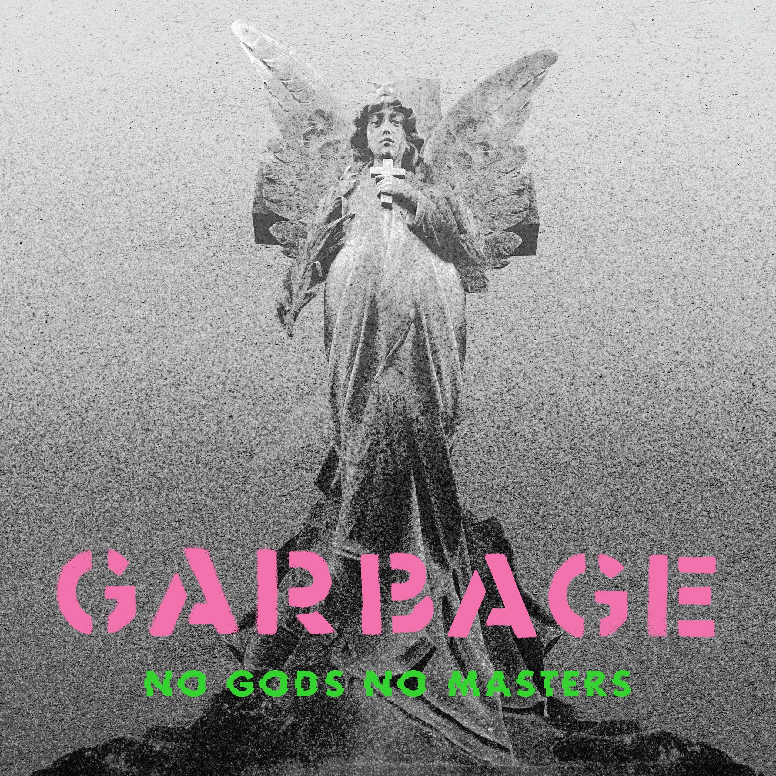 Garbage No Gods No Masters Song of the Week Music Trajectory 2021